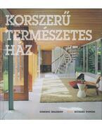 Korszerű természetes ház - Dominic Bradbury