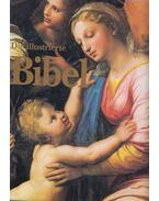 Die illustrierte Bibel - Dominique Spiess, Michel Ferloni