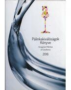 Pálinkakiválóságok Könyve 2016 - Domján Zsuzsanna, Kielmayer Kristian, Szöllősi Edit