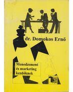 Menedzsment és marketing kezdőknek (dedikált) - Domokos Ernő