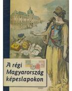 A régi Magyarország képeslapokon - Domokos Mátyás