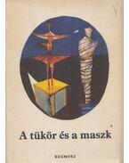 A tükör és a maszk - Domokos Mátyás