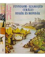 Finnugor-szamojéd (uráli) regék és mondák I-II. kötet - Domokos Péter