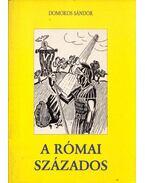 A római százados - Domokos Sándor
