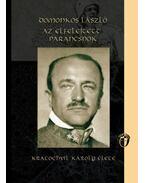 Az elfelejtett parancsnok - Kratochvil Károly élete - Domonkos László
