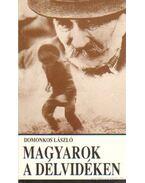 Magyarok a délvidéken - Domonkos László