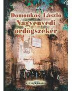 Nagyenyedi ördögszekér - Domonkos László