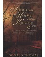 Sherlock Holmes and the Kings Evil - And Other New Adventures of the Great Detective - Donald Thomas