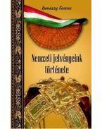 Nemzeti jelvényeink története - Donászy Ferenc