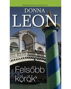 Felsőbb körök - Donna Leon