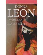 Méregpohár az operában - Donna Leon