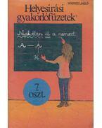 Helyesírási gyakorlófüzetek - 7. osztály - Dörnyei László