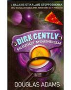 Dirk Gently holisztikus nyomozóirodája - Douglas Adams