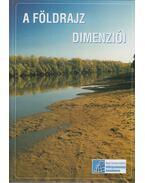 A földrajz dimenziói - Dövényi Zoltán, Schweitzer Ferenc