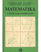 Matematika a felvételi vizsgára készülők részére - Dr. Ábrahám, Bedő, Dr. Czétényi, Frigyesi, Juhász, Dr. Korányi