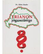 Trianon jogszerűsége (dedikált) - Dr. Ádám Sándor