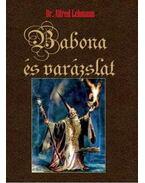 Babona és varázslat - dr. Alfred Lehmann