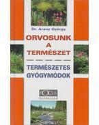 Orvosunk a természet - Dr. Arany György