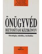 Önügyvéd - Biztosítási kézikönyv - Dr. Auer Katalin, Kováts Zoltán, Dr. Vincze Győző, Dr. Zavodnyik József