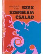Szex, szerelem, család - Dr Bágyoni Attila