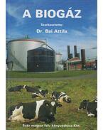 A biogáz (dedikált) - Dr. Bai Attila (szerk.)