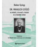 Dr. Mihailich Győző (dedikált) - Dr. Balázs György
