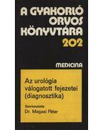 Az urológia válogatott fejezetei (diagnosztika) - Dr. Balogh Ferenc, Dr. Bartha László, Dr. Frang Rezső, Dr. Magasi Péter, Dr. Taraba István