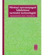 Növényi nyersanyagok hőközléses tartósító technológiái - dr. Barta József, dr. Körmendy Imre