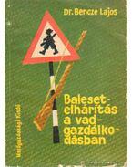 Balesetelhárítás a vadgazdálkodásban - Dr. Bencze Lajos