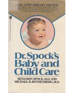 Dr. Spock's Baby and Child Care - Dr. Benjamin Spock, Michael B. Rothenberg