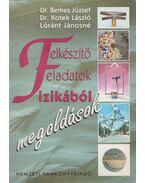 Felkészítő feladatok fizikából - Dr. Berkes József, Dr. Kotek László, Lóránt Jánosné