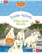 Kedvenc könyvecském - Óvodai fejtörők - Világ körüli tanulás - Dr. Birgit Ebbert