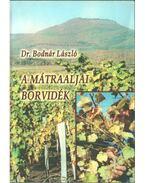 A Mátraaljai Borvidék - Dr. Bodnár László