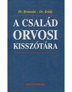A család orvosi kisszótára - Dr. Brencsán János, Dr. Krúdy Erzsébet