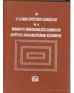 Az Országos Építésügyi Szabályzat és a Budapesti Városrendezési Szabályzat együttes alkalmazásának kézikönyve - Dr. Büki Imréné (szerk.), Papp György