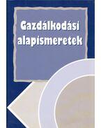 Gazdálkodási alapismeretek - Dr. Burkáné Szolnoki Ágnes