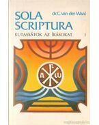 Kutassátok az írásokat I. - Sola Scriptura - dr. C. van der Waal