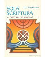 Kutassátok az írásokat! II. - Sola Scriptura - dr. C. van der Waal