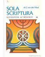 Kutassátok az írásokat! IX. Sola Scriptura - dr. C. van der Waal