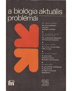 A biológia aktuális problémái 25. - Dr. Csaba György