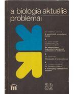 A biológia aktuális problémái  32. - Dr. Csaba György