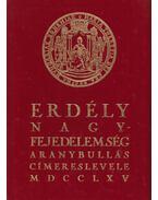 Erdély nagyfejedelemség aranybullás címereslevele - Dr. Csáky Imre (szerk.)