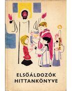 Elsőáldozók hittankönyve - Dr. Csanád Béla