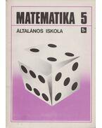 Matematika 5. - Dr. Czeglédi István, Dr. Czeglédi Istvánné, Dr. Hajdú Sándor