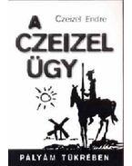 A Czeizelügy - Pályám tükrében - Dr. Czeizel Endre