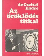 Az öröklődés titkai - Dr. Czeizel Endre