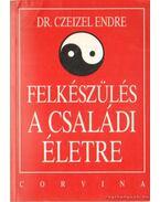 Felkészülés a családi életre - Dr. Czeizel Endre