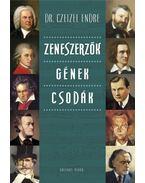 Zeneszerzők - Gének - Csodák - Dr. Czeizel Endre