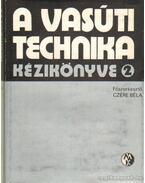 A vasúti technika kézikönyve 2. - Dr. Czére Béla (szerk.)
