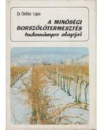 A minőségi borszőlőtermesztés tudományos alapjai - Dr. Diófási Lajos